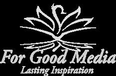 For Good Media